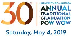 30th Annual University of Manitoba Traditional Graduation Powwow